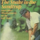 Trevino, Lee, and Blair, Sam. The Snake In The Sandtrap (and Other Misadventures On The Golf Tour)
