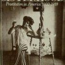 Rosen, Ruth. The Lost Sisterhood: Prostitution In America, 1900-1918