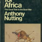Nutting, Anthony. Scramble for Africa: The Great Trek to the Boer War