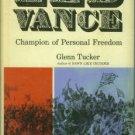 Tucker, Glenn. Zeb Vance: Champion of Personal Freedom