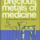 Marks, Geoffrey, and William K. Beatty. The Precious Metals of Medicine