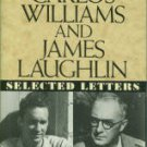 Witemeyer, Hugh, Ed. William Carlos Williams and James Laughlin: Selected Letters