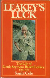 Cole, Sonia. Leakey's Luck: The Life of Louis Seymour Bazett Leakey, 1903-1972