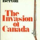 Berton, Pierre. The Invasion of Canada, 1812-1813