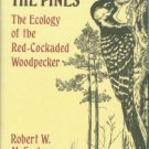 McFarlane, Robert W. A Stillness in the Pines: The Ecology of the Red-Cockaded Woodpecker