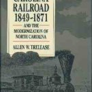 Trelease, Allen W. The North Carolina Railroad, 1849-1871, and the Modernization of North Carolina