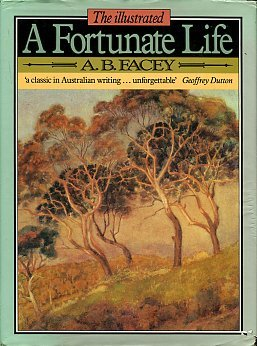 Facey, A. B. A Fortunate Life [Illustrated Edition]