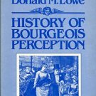 Lowe, Donald M. History Of Bourgeois Perception
