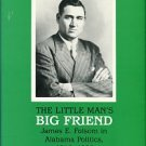 Sims, George E. The Little Man's Big Friend: James E. Folsom In Alabama Politics, 1946-1958