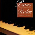 Parakilas, James, Et Als. Piano Roles: Three Hundred Years Of Life With The Piano