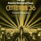 Ragsdale, Kenneth B. The Year America Discovered Texas: Centennial '36