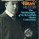 Bitzer, G. W. Billy Bitzer: His Story