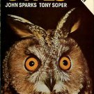 Sparks, John, and Soper, Tony. Owls: Their Natural And Unnatural History