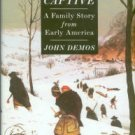 Demos, John. The Unredeemed Captive: A Family Story from Early America