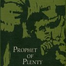 Dykeman, Wilma. Prophet of Plenty: The First Ninety Years of W. D. Weatherford