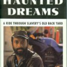 Harris, Eddy L. South of Haunted Dreams: A Ride through Slavery's Old Back Yard
