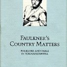 Hoffman, Daniel. Faulkner's Country Matters: Folklore and Fable in Yoknapatawpha