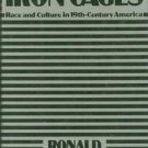 Takaki, Ronald T. Iron Cages: Race and Culture in Nineteenth-Century America