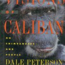 Peterson, Dale, and Goodall, Jane. Visions of Caliban: On Chimpanzees and People