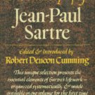 Cumming, Robert Denoon, Ed. The Philosophy of Jean-Paul Sartre