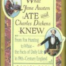 Pool, Daniel. What Jane Austen Ate and Charles Dickens Knew: From Fox Hunting to Whist...
