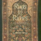 Bosly, Caroline. Rugs to Riches: An Insider's Guide to Oriental Rugs