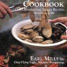 Mills, Earl. Cape Cod Wampanoag Cookbook: Wampanoag Indian Recipes, Images & Lore