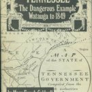 Caldwell, Mary French. Tennessee: The Dangerous Example, Watauga to 1849
