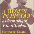 Desanti, Dominique. A Woman in Revolt: A Biography of Flora Tristan
