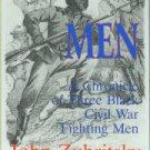 Zubritsky, John. Fighting Men: A Chronicle Of Three Black Civil War Fighting Men