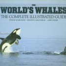 Minasian, Stanley M. The World's Whales: The Complete Illustrated Guide
