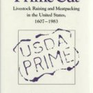 Skaggs, Jimmy M. Prime Cut: Livestock Raising and Meatpacking in the United States, 1607-1983