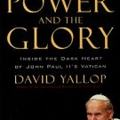 Yallop, David. The Power And The Glory: Inside The Dark Heart Of John Paul II's Vatican