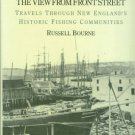 Bourne, R. The View from Front Street: Travels through New England's Historic Fishing Communities