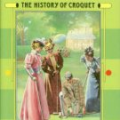 Smith, Nicky. Queen of Games: The History of Croquet