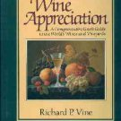 Vine, Richard P. Wine Appreciation: A Comprehensive User's Guide to the World's Wines and Vineyards