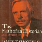 Shotwell, James T. The Faith of an Historian and Other Essays by James T. Shotwell: An Anthology