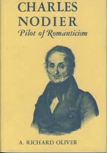 Oliver, A. Richard. Charles Nodier: Pilot of Romanticism
