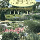 Griswold, Mac. The Golden Age of American Gardens: Proud Owners, Private Estates, 1890-1940
