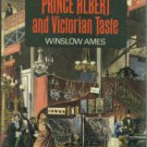 Ames, Winslow. Prince Albert and Victorian Taste