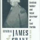 Nelson, Paul David. General James Grant: Scottish Soldier and Royal Governor of East Florida