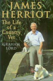 Lord, Graham. James Herriot: The Life of a Country Vet