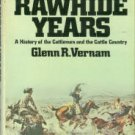 Vernam, Glenn R. The Rawhide Years: A History of the Cattlemen and the Cattle Country
