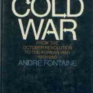 Fontaine, A. History Of The Cold War: From The October Revolution To The Korean War, 1917-1950