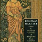 Janson, H. Frederic. Pomona's Harvest: An Illustrated Chronicle of Antiquarian Fruit Literature