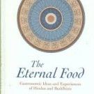 Khare, R. S, Ed. The Eternal Food: Gastronomic Ideas and Experiences of Hindus and Buddhists