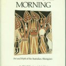 Allen, Louis A. Time before Morning: Art and Myth of the Australian Aborigines