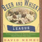 Nemec, David. The Beer and Whisky League: The Illustrated History...