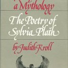 Kroll, Judith. Chapters In A Mythology: The Poetry Of Sylvia Plath