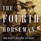 Koenig, Robert. The Fourth Horseman: One Man's Mission To Wage The Great War In America